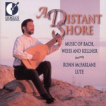 Lute Recital: Mcfarlane, Ronn - Bach, J.S. / Kellner, D. / Weiss, S.L. (A Distant Shore)