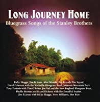 Long Journey Home: Bluegrass of Stanley Bros