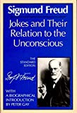 Jokes and Their Relation to the Unconscious (Complete Psychological Works of Sigmund Freud)