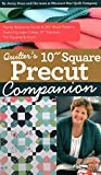 "Quilter's 10"" Square Precut Companion: Handy Reference Guide & 20+ Block Patterns, Featuring Layer Cakes, 10"" Stackers, Ten Squares and more!"