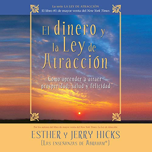 El dinero y la ley de la atracción [Money and the Law of Attraction] (Narración en Castellano) cover art