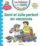 Les histoires de P'tit Sami Maternelle (3-5 ans) Sami et Julie partent en vacances