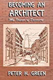 Becoming an Architect: My Voyage of Discovery (English Edition)