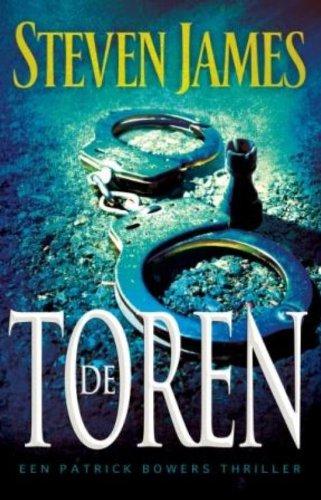 James, Steven:De Toren / druk 1: thriller (Patrick Bowers, 2)