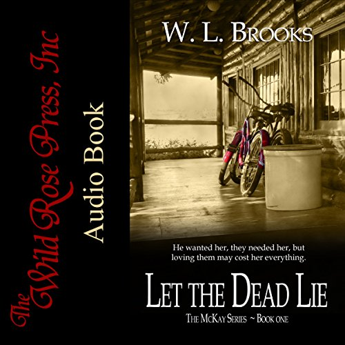 Let the Dead Lie      The McKay Series, Book 1              De :                                                                                                                                 W. L. Brooks                               Lu par :                                                                                                                                 Susan Marlowe                      Durée : 8 h et 53 min     Pas de notations     Global 0,0