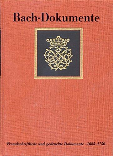 Bach-Dokumente: Fremdschriftliche und gedruckte Dokumente zur Lebensgeschichte J. S. Bachs, Bd 2