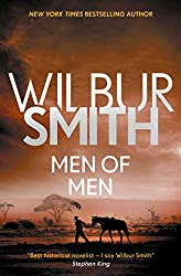 Books Set in Zimbabwe: Men of Men by Wilbur Smith. zimbabwe books, zimbabwe novels, zimbabwe literature, zimbabwe fiction, zimbabwe authors, zimbabwe memoirs, best books set in zimbabwe, popular books set in zimbabwe, books about zimbabwe, zimbabwe reading challenge, zimbabwe reading list, harare books, bulawayo books, zimbabwe packing, zimbabwe travel, zimbabwe history, zimbabwe travel books, zimbabwe books to read, books to read before going to zimbabwe, novels set in zimbabwe, books to read about zimbabwe