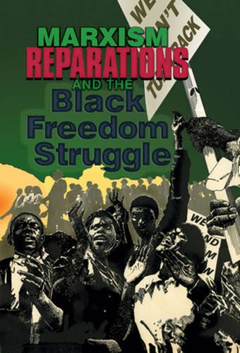 Marxism, Reparations & the Black Freedom Struggle