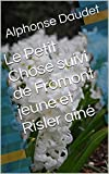 Le Petit Chose suivi de Fromont jeune et Risler aîné - Format Kindle - 2,78 €