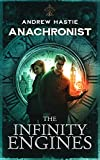 Anachronist: A Time Travel Adventure (The Infinity Engines Book 1)