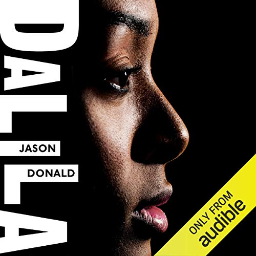 Dalila                   By:                                                                                                                                 Jason Donald                               Narrated by:                                                                                                                                 Nneka Okoye                      Length: 10 hrs and 45 mins     1 rating     Overall 5.0