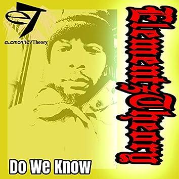 Do We Know