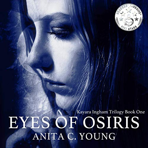 Eyes of Osiris, A Kayara Ingham Novel Audiobook By Anita C. Young cover art