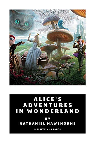 Alice's Adventures in Wonderland by Lewis Carroll (Deluxe Classics Book 17) (English Edition)