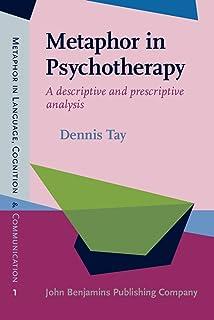 Metaphor in Psychotherapy: A descriptive and prescriptive analysis