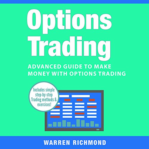 Options Trading: Advanced Guide to Make Money with Options Trading audiobook cover art