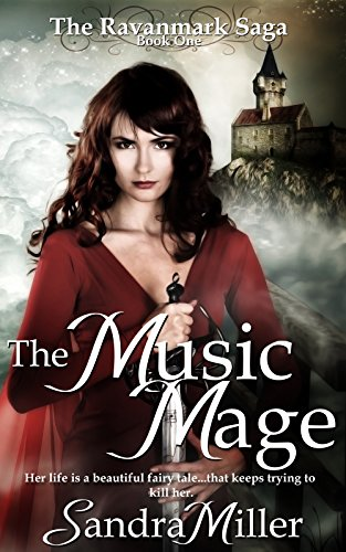 A romantic fairy tale… with teeth.  The Music Mage: Book One of the Ravanmark Saga by Sandra Miller