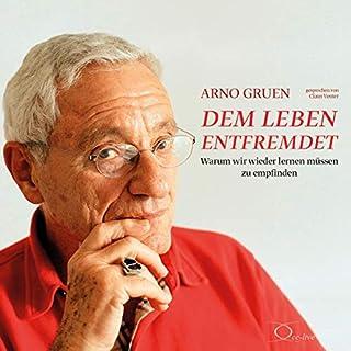 Dem Leben entfremdet     Warum wir wieder lernen müssen zu empfinden              Autor:                                                                                                                                 Arno Gruen                               Sprecher:                                                                                                                                 Claus Vester                      Spieldauer: 5 Std. und 45 Min.     4 Bewertungen     Gesamt 4,8