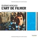 L'Art de filmer - Apprendre (et transgresser) les règles de la composition cinématique