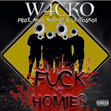 Fuck Yo Homies (feat. Mac Money & Lil Ra$kel)