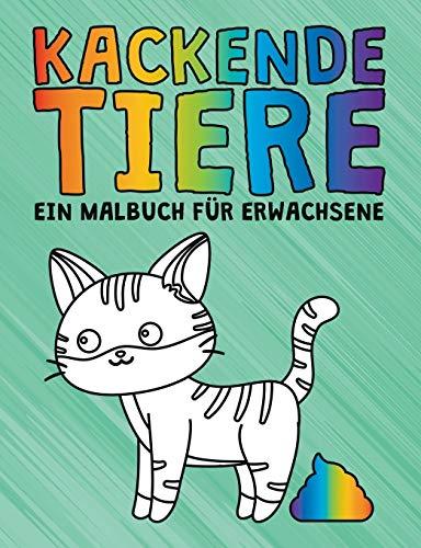Kackende Tiere: Ein Malbuch für Erwachsene