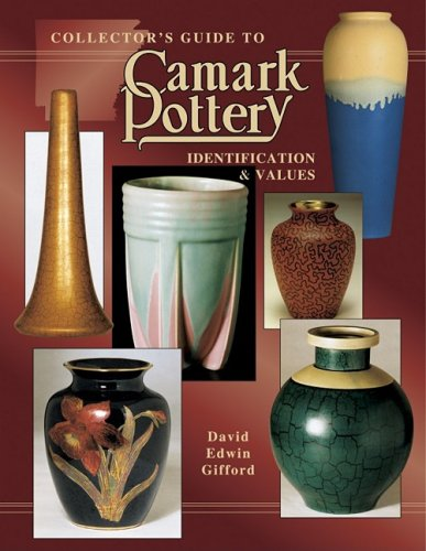 Collector's Guide to Camark Pottery: Identification & Values (Collector's Encyclopedia)