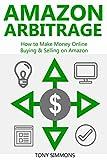AMAZON ARBITRAGE (2016 bundle): How to Make Money Online Buying & Selling on Amazon (English Edition)