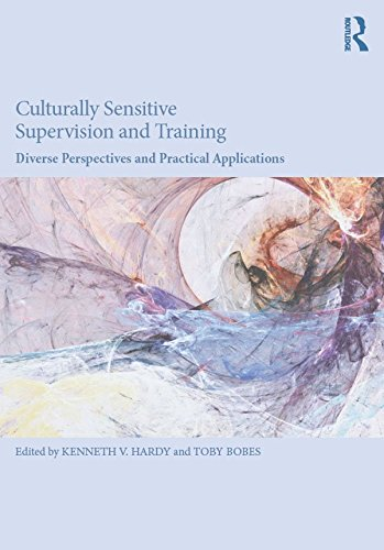 Culturally Sensitive Supervision and Training: Diverse Perspectives and Practical Applications