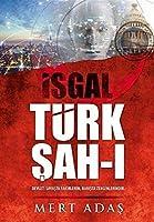 Türk Sah-i - Isgal