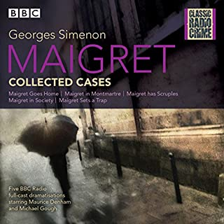 Maigret: Collected Cases     Classic Radio Crime              By:                                                                                                                                 Georges Simenon                               Narrated by:                                                                                                                                 Maurice Denham,                                                                                        Michael Gough                      Length: 3 hrs and 39 mins     28 ratings     Overall 4.5
