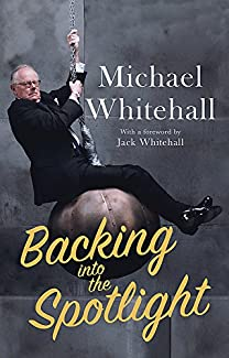 Michael Whitehall - Backing Into The Spotlight