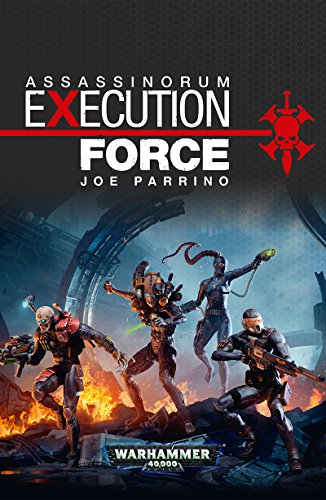 Assassinorum: Execution Force (Warhammer 40,000) (English Edition)
