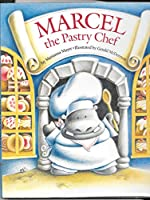 Marcel the Pastry Chef (Little Rooster) 055305192X Book Cover