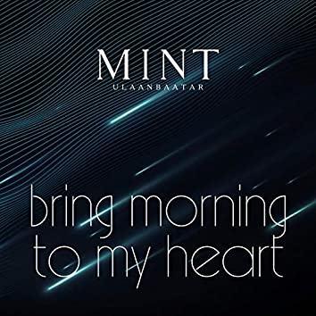 Bring Morning to My Heart