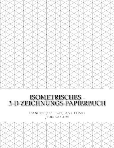 Isometrisches - 3-D-Zeichnungs-Papierbuch: 200 Seiten (100 Blatt), 8,5 x 11 Zoll