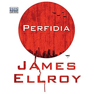 Perfidia                   By:                                                                                                                                 James Ellroy                               Narrated by:                                                                                                                                 Jeff Harding                      Length: 26 hrs and 26 mins     46 ratings     Overall 4.1