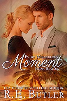 Every Miraculous Moment (Hyena Heat Six) by [R. E. Butler]