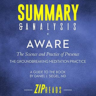 Summary & Analysis of Aware: The Science and Practice of Presence - The Groundbreaking Meditation Practice | A Guide to the Book by Daniel Siegel, MD audiobook cover art
