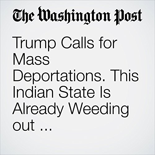 Trump Calls for Mass Deportations. This Indian State Is Already Weeding out Undocumented Muslims. audiobook cover art