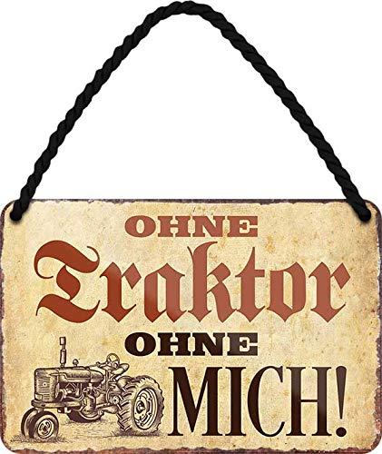 """Blechschilder Lustiger Spruch """"OHNE Traktor OHNE Mich"""" Deko Vintage Schild Witziges Geschenk zum Geburtstag oder Weihnachten für Landwirte, Bauern Trecker Fans 18x12 cm"""