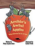 Archie's Awful Apples: Making Alliteration Fun For All Types. (Alliteration Series) (English...