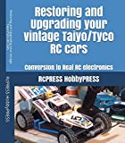 Restoring and Upgrading your vintage Taiyo/Tyco RC cars: Conversion to Real RC electronics (RCPRESS Books on the RC Hobby) (English Edition)