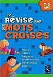 Je révise par les mots croisés - 7-8 Ans by Françoise Bellanger;Christian Lamblin(2008-06-12) - Retz - 01/01/2008