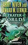 Betrayer of Worlds: Prelude to Ringworld (Known Space)