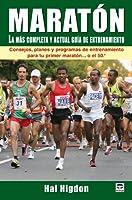 Maraton / Marathon: La mas completa y actual guia de entrenamiento / The Ultimate Training Guide 8479027452 Book Cover