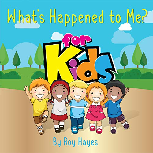 Couverture de What's Happened to Me? For Kids