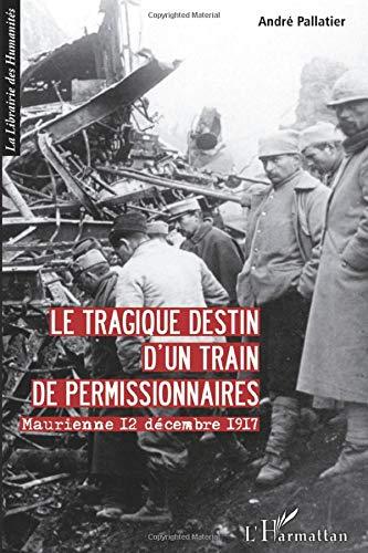 Le tragique destin d'un train de permissionnaires: Maurienne 12 décembre 1917