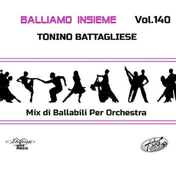 Balliamo insieme, Vol. 140 (Mix di ballabili per orchestra)