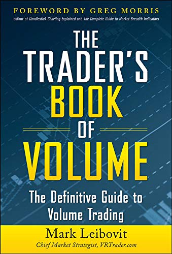 The Trader's Book of Volume: The Definitive Guide to Volume Trading: The Definitive Guide to Volume Trading