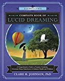 Llewellyn's Complete Book of Lucid Dreaming: A Comprehensive Guide to Promote Creativity, Overcome Sleep Disturbances & Enhance Health and Wellness (Llewellyn's Complete Book Series, 10)